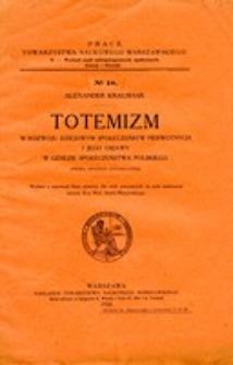 Totemizm w rozwoju dziejowym społeczeństw pierwotnych i jego objawy w genezie społeczeństwa polskiego : próba hipotezy historycznej)