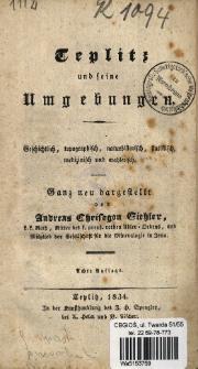 Teplitz und seine Umgebungen : geschichtlich, topographisch, naturhistorisch, statistisch, medizinisch und mahlerisch