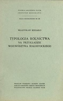 Typologia rolnictwa na przykładzie województwa białostockiego = Agricultural typology a study made on the example of the Białystok voivodship = Tipologiâ sel'skogo hozâjstva na primere belostokskogo voevodstva