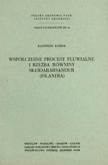 Współczesne procesy fluwialne i rzeźba równiny Skeidarársandur (Islandia) = Present-day fluvial processes and relief of the Skeidarársandur plain (Iceland) = Sovremennye flûvial'nye processy i rel'ef ravniny Skejdaraursandur (Islandiâ)