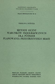 Metody oceny warunków fizjograficznych dla potrzeb planowania przestrzennego miast = Methods of evaluating physiographic conditions for town planning purposes = Metody ocenki fiziografičeskih uslovij dla nužd planirovaniâ gorodov