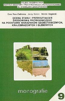 Ocena stanu i przekształceń środowiska przyrodniczego na podstawie wskaźników geobotanicznych, krajobrazowych i glebowych : (podstawy teoretyczne i przykłady zastosowań) = Evaluation of natural environment based on geobotanical, landscape and soil indicators