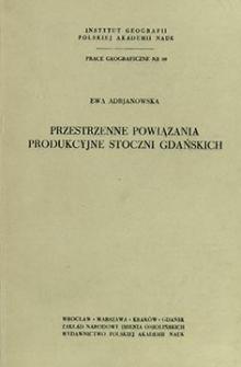 Przestrzenne powiązania produkcyjne stoczni gdańskich = Spatial productive links of the Gdańsk shipyards = Prostranstvennye proizvodstvennye svâzi verfej Gdan'ska