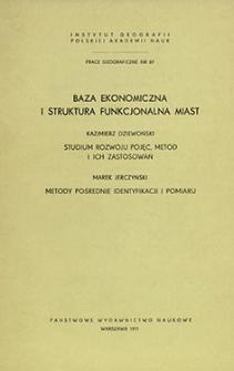 Baza ekonomiczna i struktura funkcjonalna miast = Urban economic base and functional structure of cities = Ekonomičeskaâ baza i funkcionalnaâ struktura gorodov
