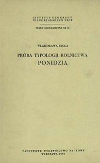 Próba typologii rolnictwa Ponidzia = Attempt at an agricultural typology of Ponidzie in Central Poland = Očerk sel'skohozâjstvennoj tipologii Ponidiâ (central'naâ Pol'ša)