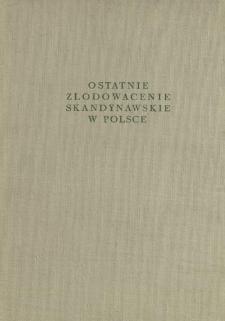 Ostatnie zlodowacenie skandynawskie w Polsce = Last scandinavian glaciation in Poland = Poslednee skandinavskoe oledenenie v Pol'še