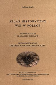 Atlas historyczny wsi w Polsce = Historical atlas of villages in Poland