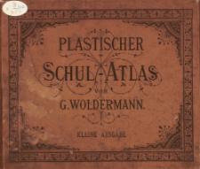 Plastischer Schul-Atlas