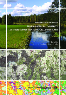 Forest cover changes and landscape sustainability - a retrospective study in cultural borderland