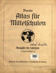 Diercke Atlas für Mittelschulen. Ausgabe für Schlesien mit heimathundlichem Teil