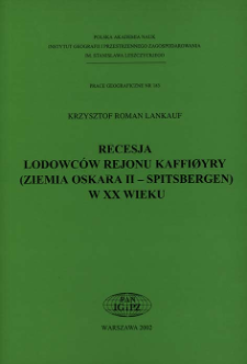 Recesja lodowców rejonu Kaffiøyry (Ziemia Oskara II - Spitsbergen) w XX wieku = Retreat of the glaciers in the Kaffiøyra region (Oskar II Land - Spitsbergen) in the twentieth century