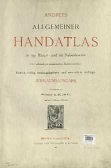Andrees allgemeiner Handatlas : in 139 Haupt- und 161 Nebenkarten nebst vollständigem alphabetischem Namenverzeichnis