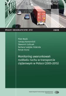 Monitoring uwarunkowań rozkładu ruchu w transporcie ciężarowym w Polsce (2005-2015) = Monitoring of factors influencing lorry-traffic distribution in Poland (2005-2015)