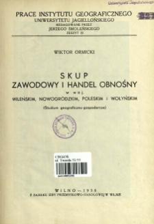 Skup zawodowy i handel obnośny w woj. wileńskim, nowogródzkim, poleskim i wołyńskim : (studium geograficzno-gospodarcze)= Pedlary and hawking in east Poland