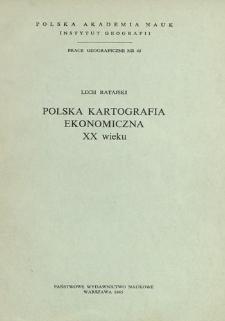 Polska kartografia ekonomiczna XX wieku = Polish economic cartography in the XXth century = Pol'skaâ ekonomičeskaâ kartografiâ v XX stoletii