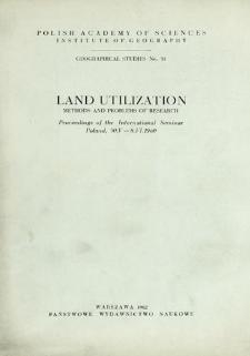 Land utilization : methods and problems of research : proceedings of the International Seminar, Poland, 30.V-8.VI.1960 = Użytkowanie ziemi