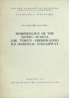Morphology of the Noteć - Warta (or Toruń - Eberswalde) ice marginal streamway = Morfologia pradoliny Noteci - Warty (lub Toruńsko - Eberswaldzkiej)