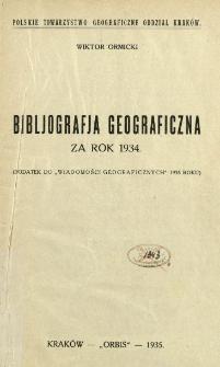 """Bibliografja geograficzna za rok 1934 : (dodatek do """"Wiadomości Geograficznych"""" 1935 roku)"""