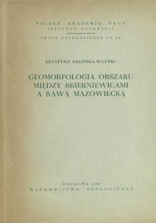 Geomorfologia obszaru między Skierniewicami a Rawą Mazowiecką = Geomorfologija territorii raspoložennoj meždu Skernevicmi i Ravoj Mazoveckoj (central'naja Pol'ša)