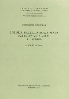 Polska przeglądowa mapa użytkowania ziemi 1 : 1 000 000. A, Część tekstowa = Poland's general lamd utilization map in 1 : 1 000 000 scale = Pol'skaja obzornaja karta zemlepol'zovanija v masštabe 1 : 1 000 000