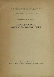 Geomorfologia okolic środkowej Wilii = Geomorphology of the vicinity of the middle Wilia = Geomorfologija okrestnostej srednej Vilii