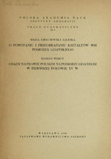 O powstaniu i przebrażaniu kształtów wsi Pomorza Gdańskiego = The origin and the development of the plans of villages in Pomorze Gdańskie = O vozniknovenii i preobrazovanii form dereven' Gdan'skogo Pomor'ja