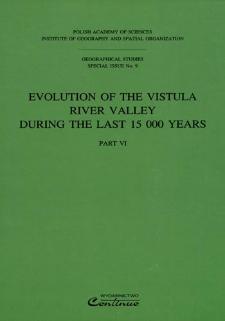 Evolution of the Vistula river valley during the last 15 000 years. Pt. 6 = Ewolucja doliny Wisły podczas ostatnich 15 000 lat