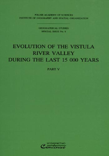 Evolution of the Vistula river valley during the last 15 000 years. Pt. 5 = Ewolucja doliny Wisły podczas ostatnich 15 000 lat