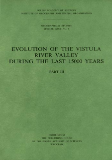 Evolution of the Vistula river valley during the last 15 000 years. Pt. 3 = Ewolucja doliny Wisły podczas ostatnich 15 000 lat