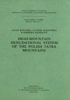 High-mountain denudational system of the Polish Tatra Mountains = Wysokogórski system denudacyjny Tatr Polskich