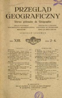 Przegląd Geograficzny T. 13 z. 2-4 (1933)