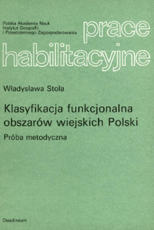 Klasyfikacja funkcjonalna obszarów wiejskich Polski : próba metodyczna = Functional classification of rural areas in Poland an attempt at a methodology