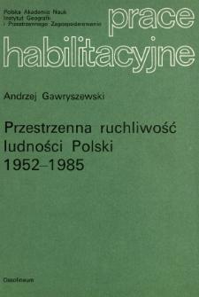 Przestrzenna ruchliwość ludności Polski 1952-1985 = Spatial human mobility in Poland 1952-1985