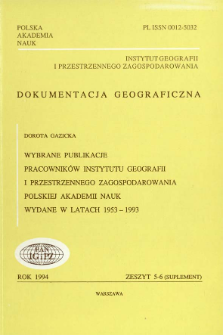 Wybrane publikacje pracowników Instytutu Geografii i Przestrzennego Zagospodarowania Polskiej Akademii Nauk wydane w latach 1953 - 1993 = Selected publications of workers of the Institute of Geography and spatial organization of the Polish Academy of Sciences edited in 1953-1993