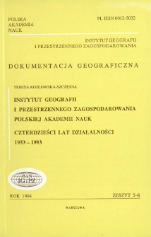Instytut Geografii i Przestrzennego Zagospodarowania Polskiej Akademii Nauk : czterdzieści lat działalności 1953-1993 = Institute of Geography and Spatial Organization of the Polish Academy of Sciences ; the forty years of activity 1953-19931993