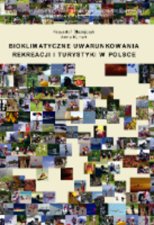 Bioklimatyczne uwarunkowania rekreacji i turystyki w Polsce = Bioclimatic principles of recreation and tourism in Poland