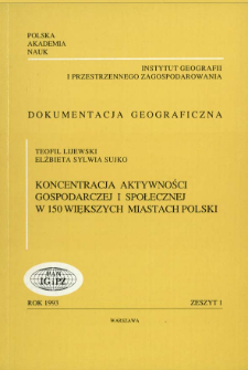 Koncentracja aktywności gospodarczej i społecznej w 150 większych miastach Polski = Concentration of economic and social activities in 150 bigger polish cities