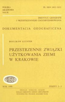 Przestrzenne związki użytkowania ziemi w Krakowie = Spatial relations in the land use in Cracow