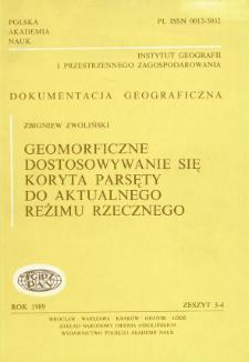 Geomorficzne dostosowywanie się koryta Parsęty do aktualnego reżimu rzecznego = Geomorphic adjustment of the Parsęta channel to the present-day river regime