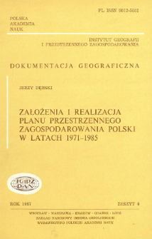 Założenia i realizacja planu przestrzennego zagospodarowania Polski w latach 1971-1985= Prerequisites and implementation of the spatial organization plan of Poland during the years 1971-1985