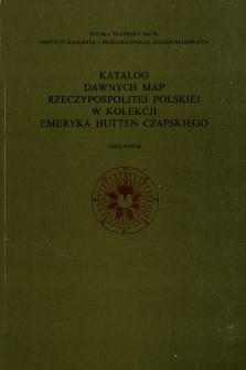 Katalog dawnych map Rzeczypospolitej Polskiej w kolekcji Emeryka Hutten Czapskiego. T. 2, Mapy XVII wieku. Cz. 1 Treść