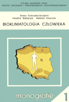 Bioklimatologia człowieka : metody i ich zastosowanie w badaniach bioklimatu Polski = Human bioclimatology
