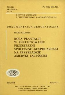 Rola plantacji w kształtowaniu przestrzeni społeczno-gospodarczej na przykładzie Ameryki Łacińskiej = Role of plantations in the socio-economic space organization the case of Central America