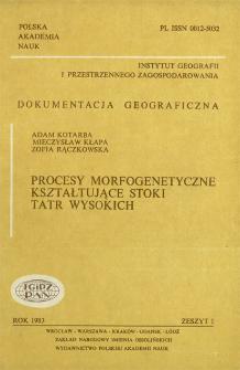 Procesy morfogenetyczne kształtujące stoki Tatr Wysokich = Present-day transformation of alpine granite slopes in the Polish Tatra Mountains