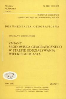 Zmiany środowiska geograficznego w strefie oddziaływania wielkiego miasta : na przykładzie północno-wschodniej części warszawskiego zespołu miejskiego = Changes in geographical environment within a range of influence of a big city
