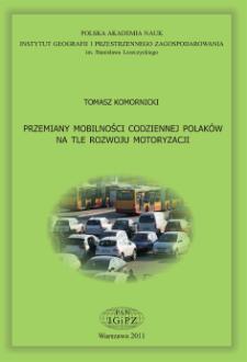 Przemiany mobilności codziennej Polaków na tle rozwoju motoryzacji = Transformations in the daily mobility of Poles against the background of development of car ownership