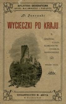 Wycieczki po kraju. 2, Opatów, Ujazd, Klimontów, Ossolin, Sandomierz