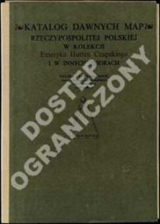 Katalog dawnych map Rzeczypospolitej Polskiej w kolekcji Emeryka Hutten Czapskiego. T. 2, Mapy XVII wieku. Cz. 2 Mapy