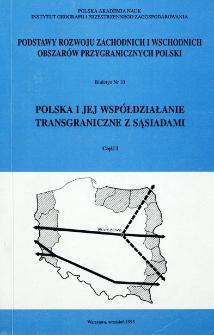 Polska i jej współdziałanie transgraniczne z sąsiadami : materiały z konferencji Warszawa-Szklarska Poręba-Bocholt - 4-11.05.94. Cz. 1