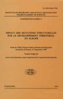 Impact des mutations structurelles sur le développement territorial en Europe : actes du VIIIe colloque franco-polonais de géographie, Szymbark (Pologne), 4-9 septembre 1989